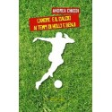 Andrea Chiodi - L'amore e il calcio ai tempi di Holly e Benji