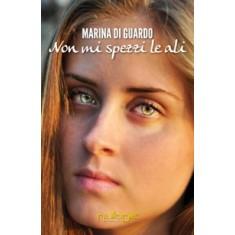 Marina Di Guardo - Non mi spezzi le ali