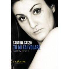 Sabrina Sasso - Tu mi fai volare. Cadere, rompere.