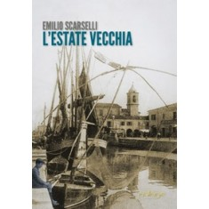 Emilio Scarselli - L'estate vecchia