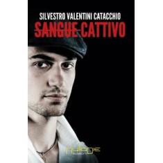 Silvestro Valentini Catacchio - Sangue cattivo
