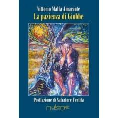 Vittorio Malfa Amarante - La pazienza di Giobbe