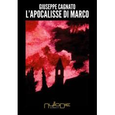 Giuseppe Cagnato - L'apocalisse di Marco