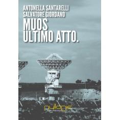 Antonella Santarelli e Salvatore Giordano - Muos. Ultimo atto.