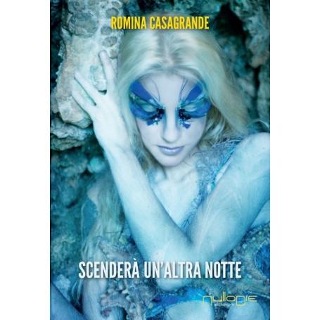 Romina Casagrande - Scenderà un'altra notte