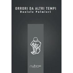 Daniele Palmieri - Orrori da altri tempi