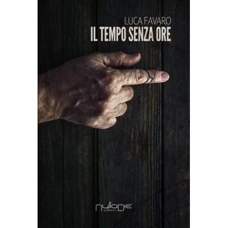 Luca Favaro - Il tempo senza ore