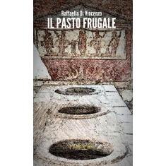 Raffaella Di Vincenzo - Il pasto frugale