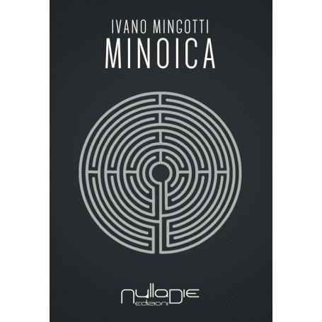 Ivano Mingotti, Minoica