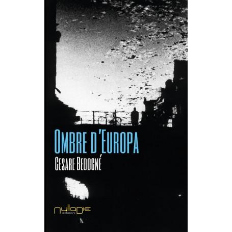 Cesare Bedognè - Ombre d'Europa