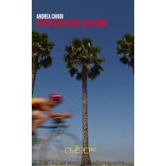 Andrea Chiodi - Tutta colpa del ciclismo