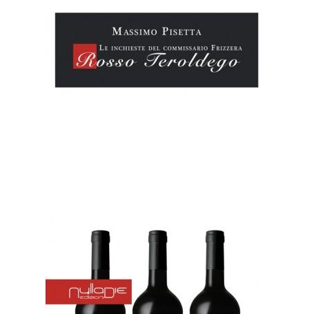 Massimo Pisetta - Rosso Teroldego