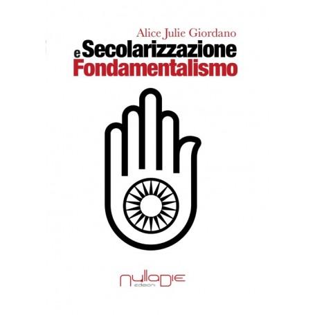 Alice Julie Giordano - Secolarizzazione e Fondamentalismo
