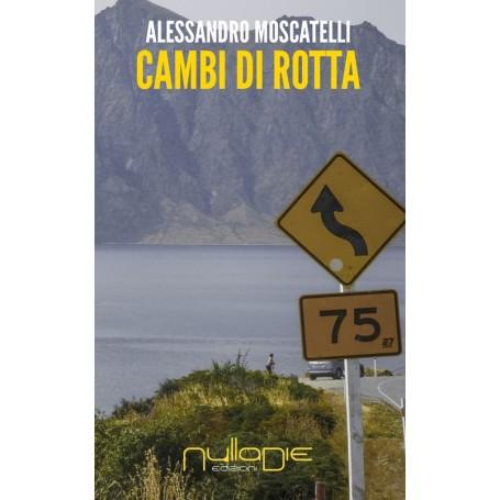 Alessandro Moscatelli - Cambi di rotta