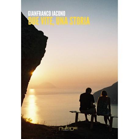 Gianfranco Iacono - Due vite, una storia
