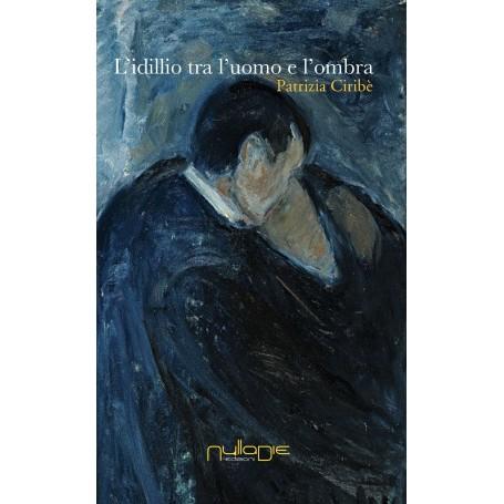Patrizia Ciribè - L'idillio tra l'uomo e lombra