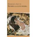 Domenico Astuti - Incerta la luce delira