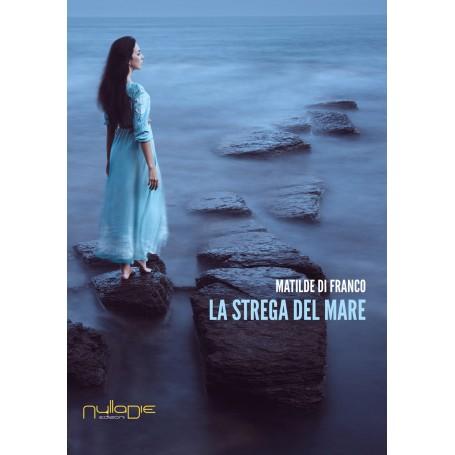 Matilde Di Franco - La strega del mare