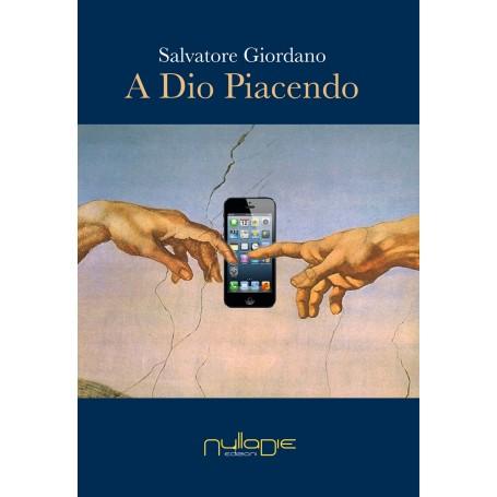 Salvatore Giordano - A Dio Piacendo