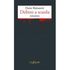 Dario Balzaretti - Delitto a scuola