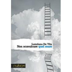 Loredana De Vita - Non scavalcare quel muro