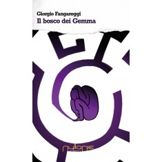 Giorgio Fangareggi - Il bosco dei Gemma