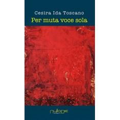 Cesira Ida Toscano - Per muta voce sola