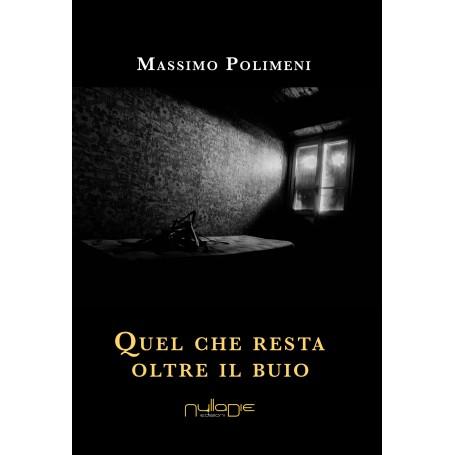 Massimo Polimeni - Quel che resta oltre il buio