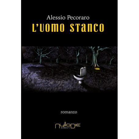 Alessio Pecoraro - L'uomo Stanco