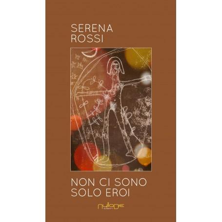 Serena Rossi - Non ci sono solo eroi