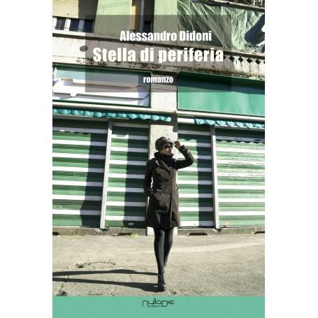 Alessandro Didoni - Stella di periferia
