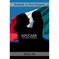 Rosalinda Lo Presti Gianguzzi - Educare una sfida possibile. L'educazione sociale di uno stato solidale