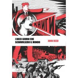 John Reed - I dieci giorni che sconvolsero il mondo