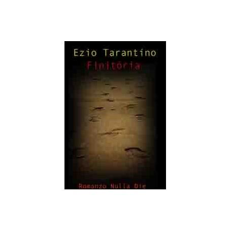 Ezio Tarantino - Finitòria