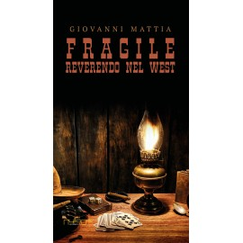 Giovanni Mattia - Fragile reverendo del west
