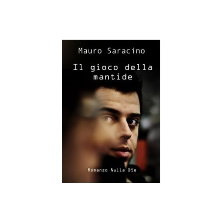 Mauro Saracino - Il gioco della mantide