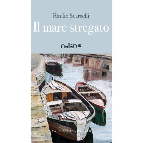 Emilio Scarselli - Il mare stregato
