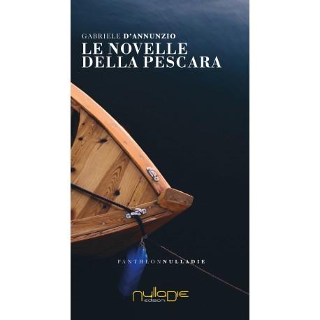 Gabriele D'Annunzio - Le novelle della Pescara