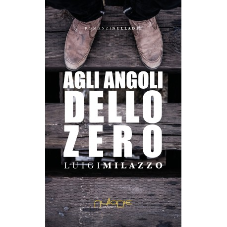 Luigi Milazzo - Agli angoli dello zero