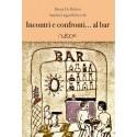 Bruna De Rubeis, Sandra Luigia Rebecchi Incontri e confronti... al bar.