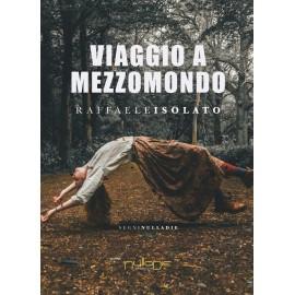 Raffaele Isolato - Viaggio a mezzomondo.