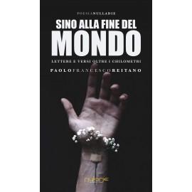 Paolo Francesco Reitano - Sino alla fine del mondo