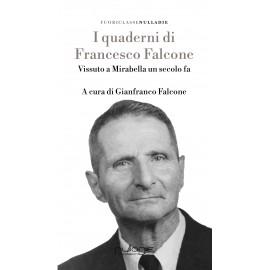 Gianfranco Falcone - I quaderni di Francesco Falcone. Promo lancio: 15% di sconto.