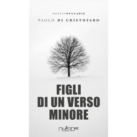 Paolo Di Cristofaro - Figli di un verso minore. Promo lancio: 15% di sconto.