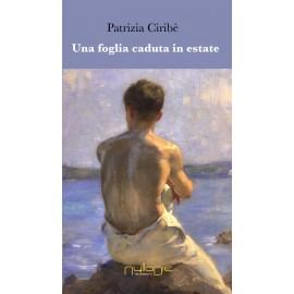Patrizia Ciribè - Una foglia caduta in estate