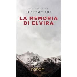 Irene Milani - La memoria di Elvira . Promozione lancio: 15% di sconto.