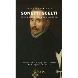Sonetti Scelti,  Félix Lope De Vega Carpio Traduzione di Virgilio Zanolla