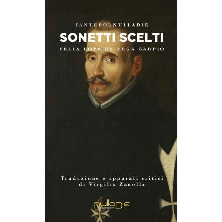 Sonetti Scelti,  Félix Lope De Vega Carpio Traduzione di Virginio Zanolla. Promozione lancio: 15% di sconto