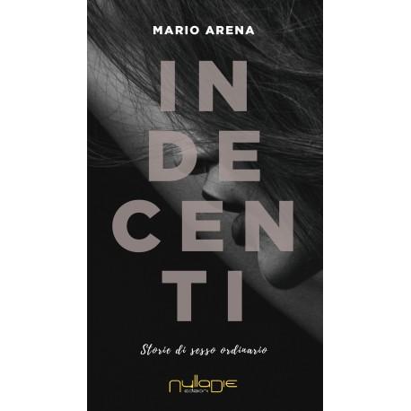 Mario Arena - Indecenti, storie di sesso ordinario