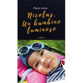 Pietro Acler - Nicolas. Un bambino luminoso. Edizione illustrata in bianco e nero